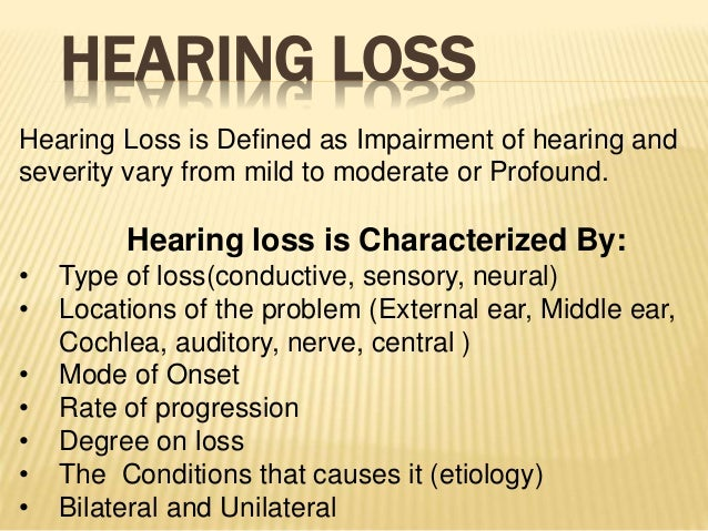 a summary of the causes for hearing loss What are the causes mixed hearing loss is caused by a combination of conductive damage in the outer or middle ear and sensorineural damage in the inner ear.