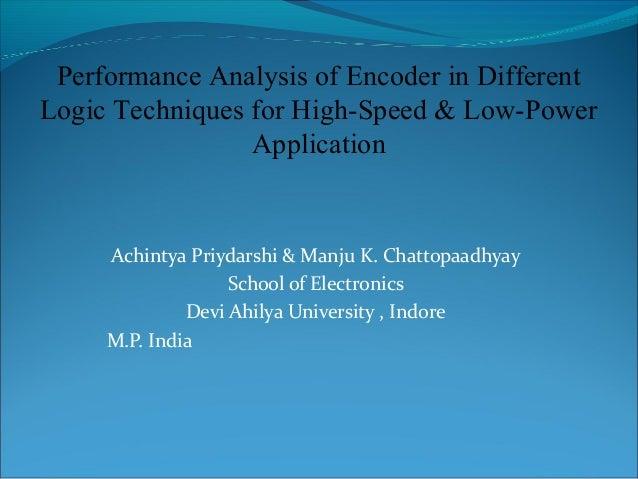 Achintya Priydarshi & Manju K. Chattopaadhyay School of Electronics Devi Ahilya University , Indore M.P. India Performance...