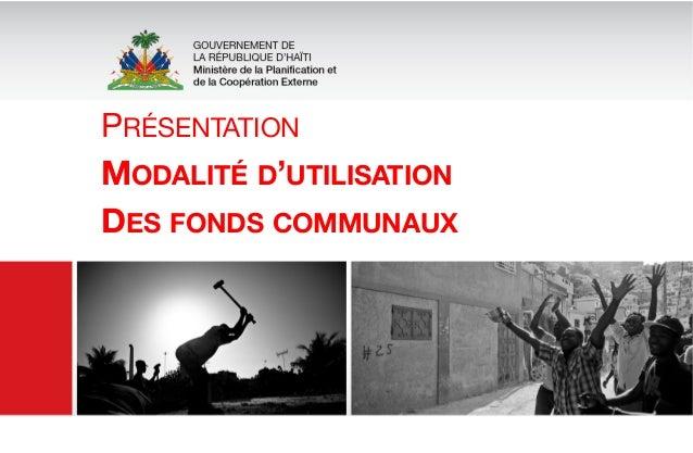 PRÉSENTATION  MODALITÉ D'UTILISATION DES FONDS COMMUNAUX