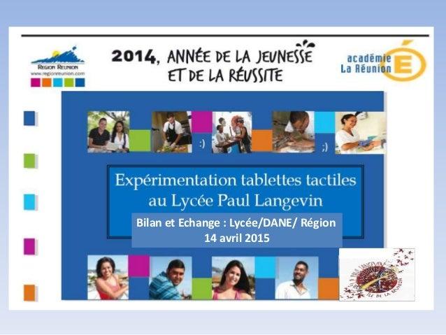 Bilan et Echange : Lycée/DANE/ Région 14 avril 2015