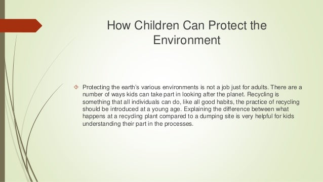 protecting the earth essay Importance of environmental protection essay environmentalist should fight for a better environment and save our earth furthermore, environmental protection.