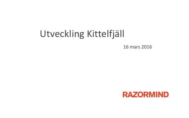 Utveckling Kittelfjäll 16 mars 2016
