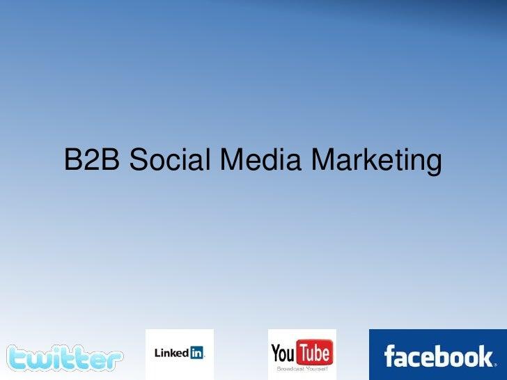 B2B Social Media Marketing<br />