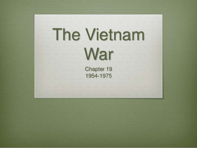 The Vietnam War Chapter 19 1954-1975
