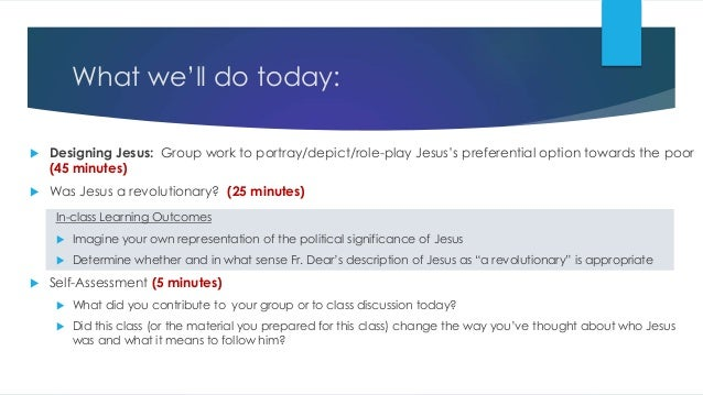 What we'll do today:  Designing Jesus: Group work to portray/depict/role-play Jesus's preferential option towards the poo...