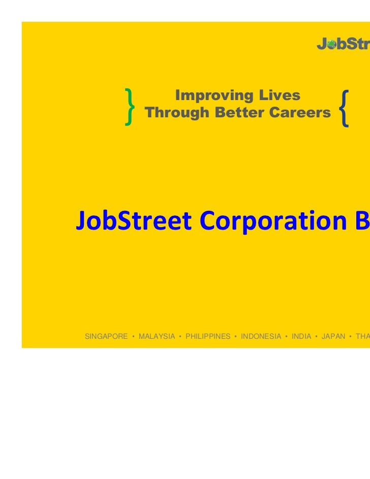 }       Improving Lives              Through Better Careers                        {JobStreet Corporation BhdSINGAPORE • M...