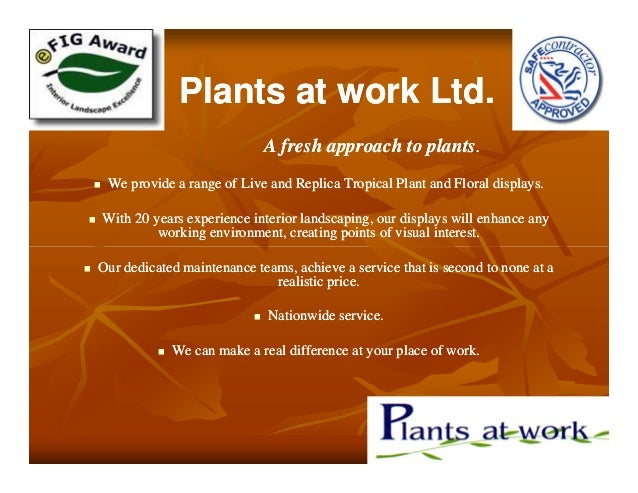Plants at work Ltd.Plants at work Ltd. A fresh approach to plantsA fresh approach to plants.. We provide a range of Live a...