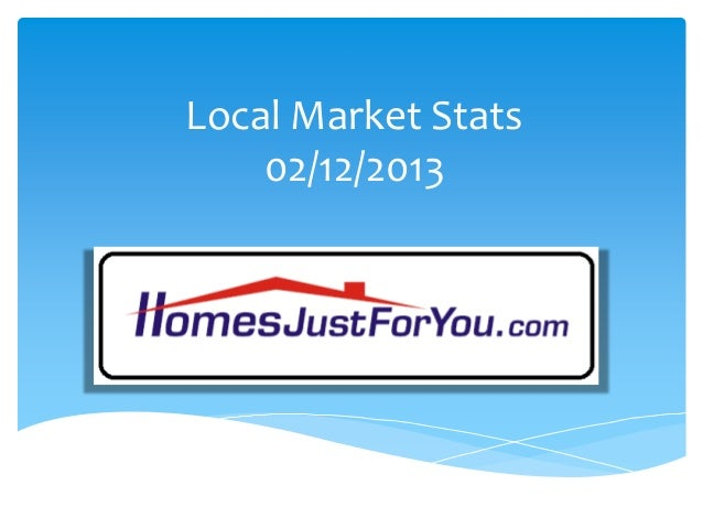 Local Market Stats 02/12/2013
