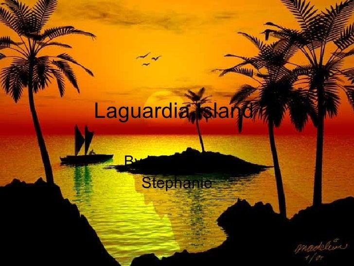 Laguardia Island  By Lawrence & Stephanie