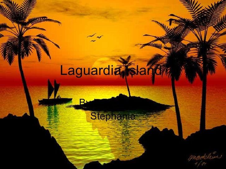 Laguardia Island  By Lawrence & Stephanie