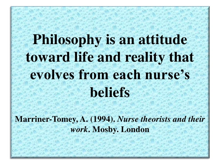philosphy of nursing There is a direct correlation between nursing theories and a nurse's individual  philosophy of nursing nurses will likely find themselves using certain nursing.