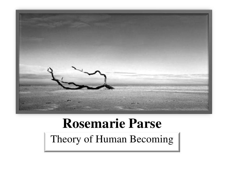 jean watson theory and rosemarie parse theory compared Rosemarie rizzo parse (1981) analysis and evaluation of jean watson's theory of caring since its establishment as a profession more than a century ago, nursing has been a source for numerous debates related to its course.