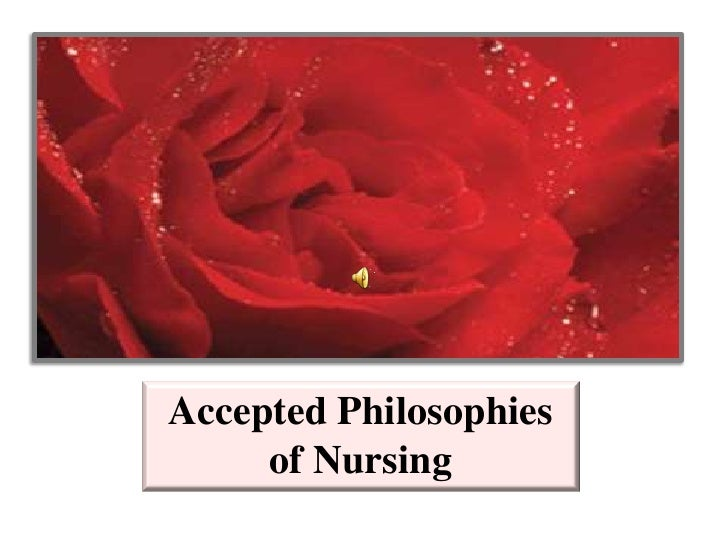 Accepted Philosophies of Nursing<br />Accepted Philosophies of Nursing<br />
