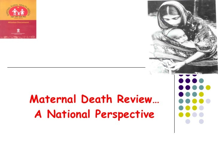 Maternal Death Review… A National Perspective