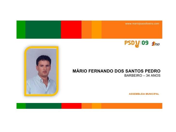 OLIVEIRA DO BAIRRO  www.mariojoaooliveira.com MÁRIO FERNANDO DOS SANTOS PEDRO  BARBEIRO – 34 ANOS ASSEMBLEIA MUNICIPAL