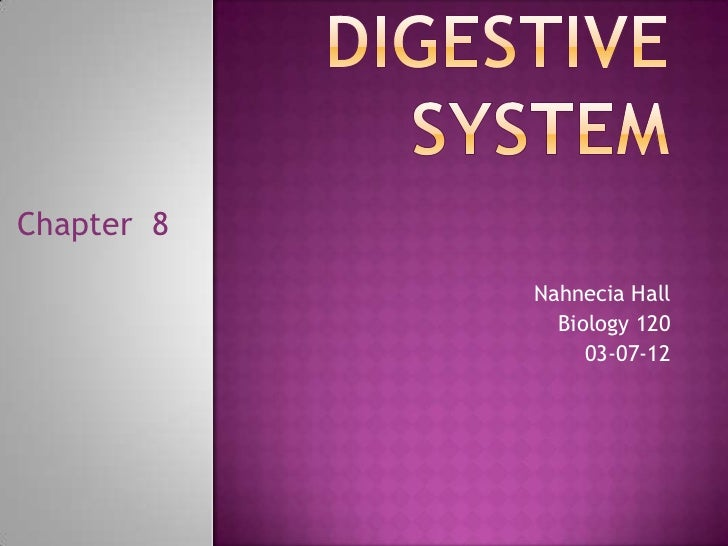 Chapter 8            Nahnecia Hall              Biology 120                 03-07-12
