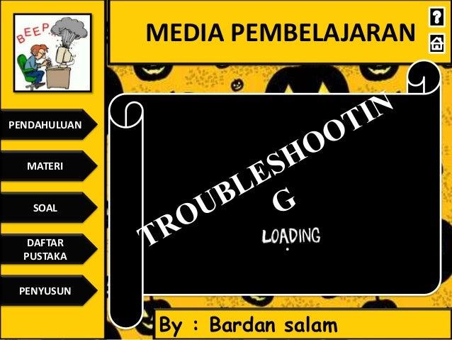 MEDIA PEMBELAJARAN  PENDAHULUAN  MATERI  SOAL DAFTAR PUSTAKA PENYUSUN  By : Bardan salam