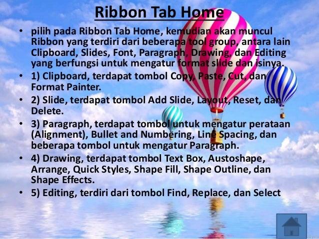 Ribbon Tab Home • pilih pada Ribbon Tab Home, kemudian akan muncul Ribbon yang terdiri dari beberapa tool group, antara la...