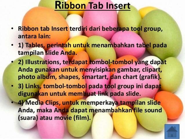 Ribbon Tab Insert • Ribbon tab Insert terdiri dari beberapa tool group, antara lain: • 1) Tables, perintah untuk menambahk...