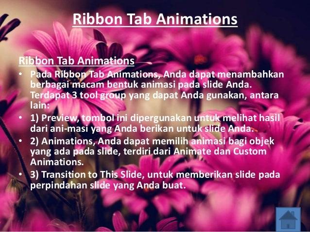 Ribbon Tab Animations Ribbon Tab Animations • Pada Ribbon Tab Animations, Anda dapat menambahkan berbagai macam bentuk ani...