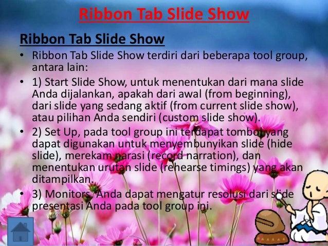 Ribbon Tab Slide Show Ribbon Tab Slide Show • Ribbon Tab Slide Show terdiri dari beberapa tool group, antara lain: • 1) St...