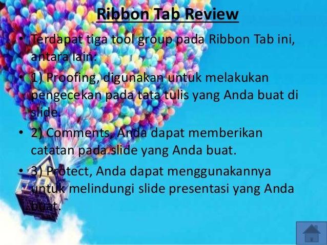 Ribbon Tab Review • Terdapat tiga tool group pada Ribbon Tab ini, antara lain: • 1) Proofing, digunakan untuk melakukan pe...