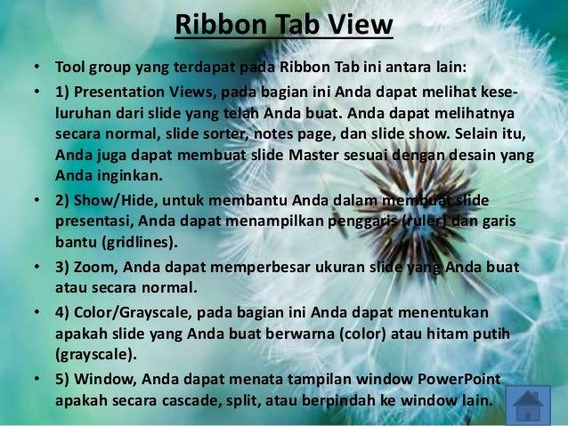 Ribbon Tab View • Tool group yang terdapat pada Ribbon Tab ini antara lain: • 1) Presentation Views, pada bagian ini Anda ...
