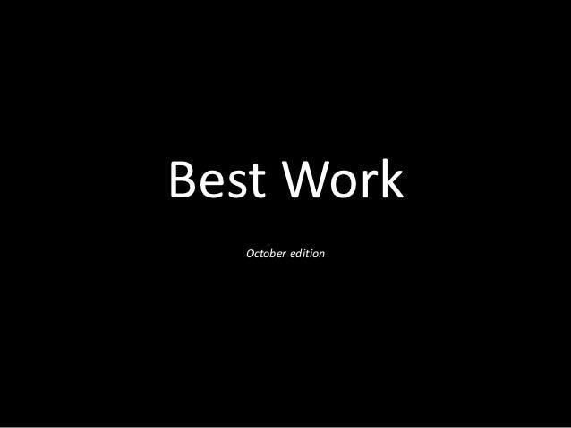 Best Work  October edition