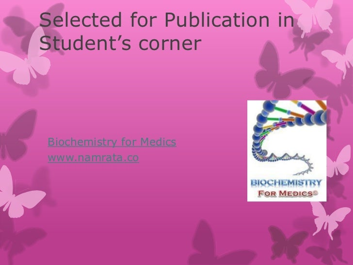 Selected for Publication inStudent's cornerBiochemistry for Medicswww.namrata.co