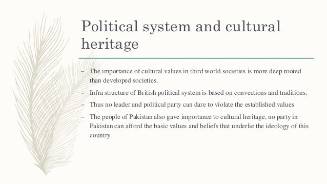 Political system and cultural heritage – The importance of cultural values in third world societies is more deep rooted th...