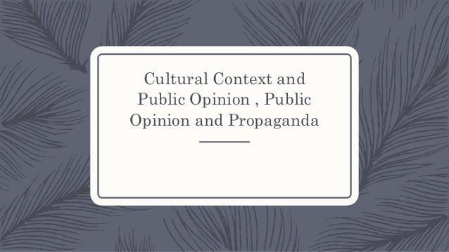 Cultural Context and Public Opinion , Public Opinion and Propaganda