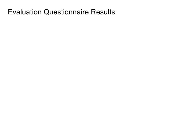 Evaluation Questionnaire Results: