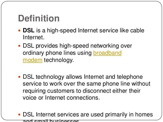 understanding how the digital subscriber line dsl technology works Digital subscriber line or digital subscriber loop(dsl) is a type of  dsl can  be installed easily and work alongside any existing  dsl technologies.