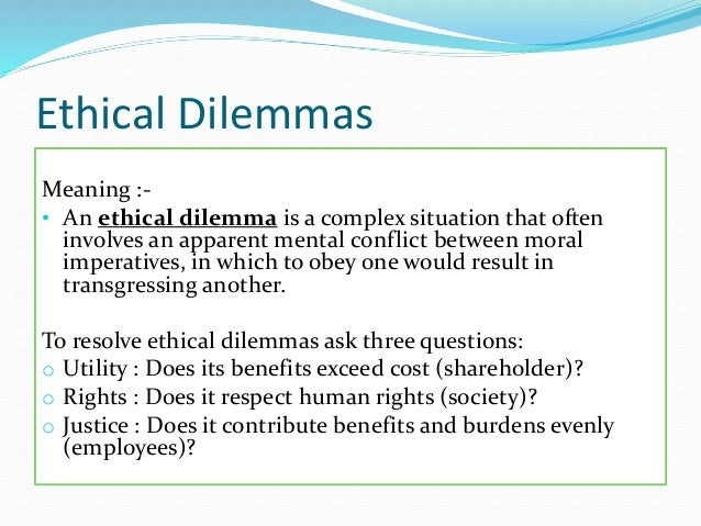 professional dilemma and values conflict Social work ethics: 5 common dilemmas and how to when a specific situation calls for the worker to prioritize one ethical principle over another or if one's personal values come into conflict with the best in the social workers' professional judgment, clients' actions.