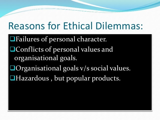 Ethical Dilemma Personal Values And Ethics In The