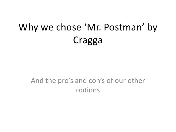 Why we chose 'Mr. Postman' by Cragga <br />And the pro's and con's of our other options<br />