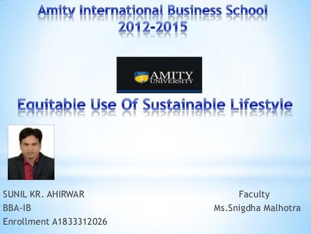 SUNIL KR. AHIRWAR Faculty BBA-IB Ms.Snigdha Malhotra Enrollment A1833312026