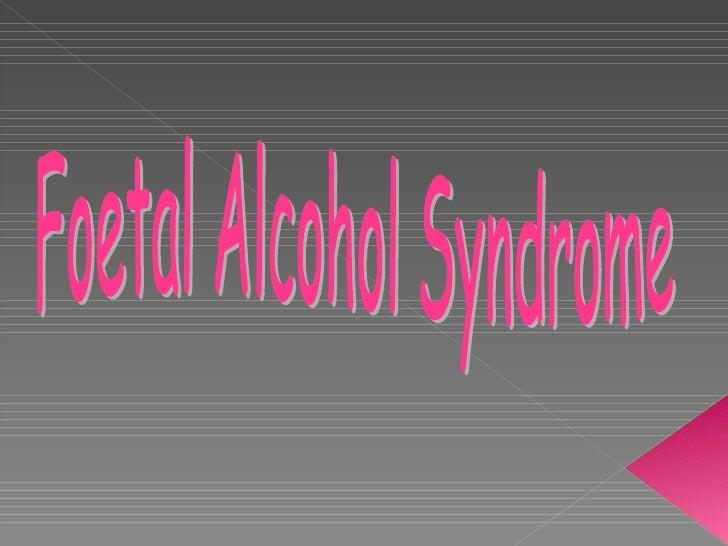 Foetal Alcohol Syndrome