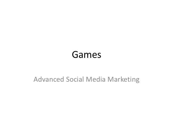 GamesAdvanced Social Media Marketing