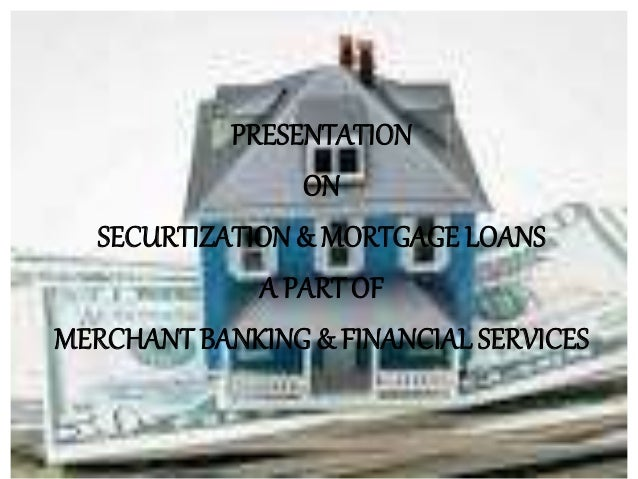 securtization & mortgage loans