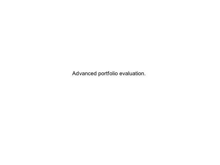 Advanced portfolio evaluation.