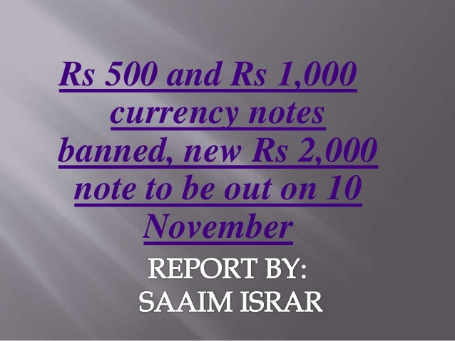 Rs 500 and Rs 1,000 currency notes banned, new Rs 2,000 note to be out on 10 November