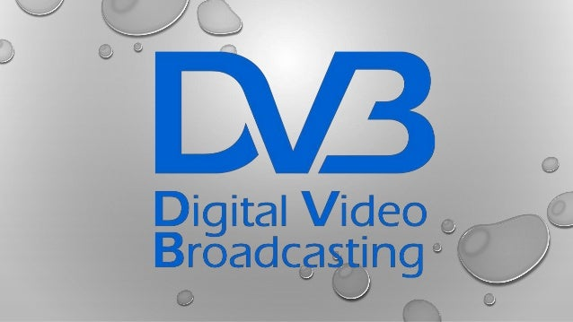 Digital Video Broadcasting (DVB)