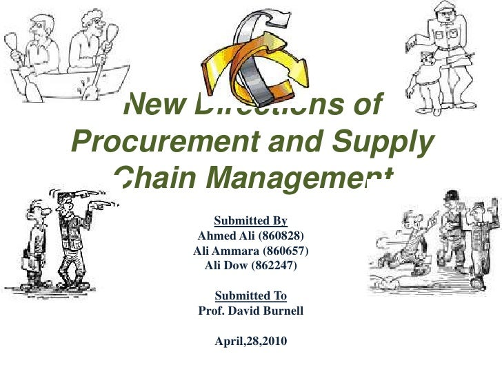 New Directions of Procurement and Supply Chain Management<br />Submitted By<br />Ahmed Ali (860828)<br />Ali Ammara (86065...