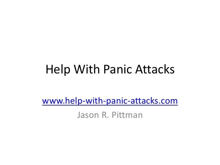 Help With Panic Attackswww.help-with-panic-attacks.com       Jason R. Pittman