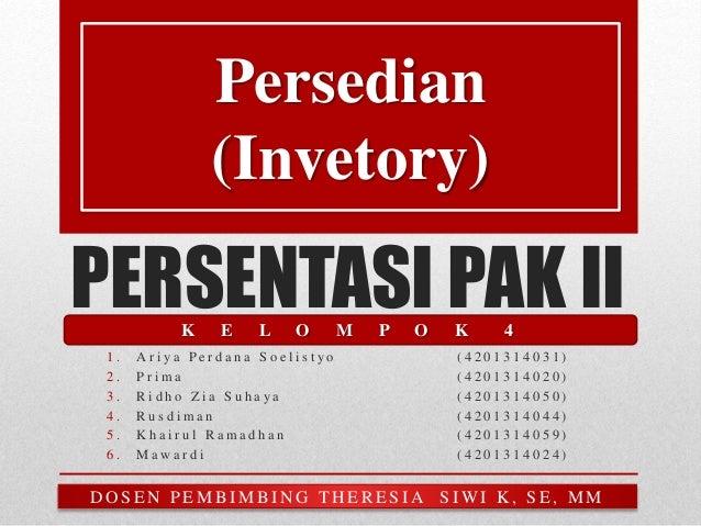 PERSENTASI PAK II 1 . A r i y a P e r d a n a S o e l i s t y o ( 4 2 0 1 3 1 4 0 3 1 ) 2 . P r i m a ( 4 2 0 1 3 1 4 0 2 ...