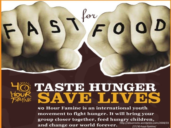 http://alisunrocks.wordpress.com/2008/03/27/30-hour-famine/