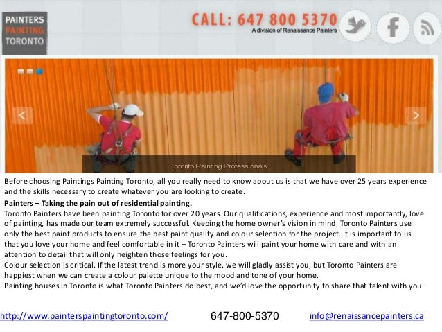 Before choosing Paintings Painting Toronto, all you really need to know about us is that we have over 25 years experience ...