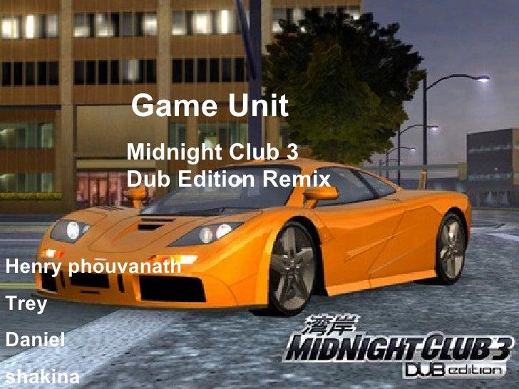 Midnight Club 3 Dub Edition Remix Game Unit   Henry phouvanath Trey  Daniel shakina