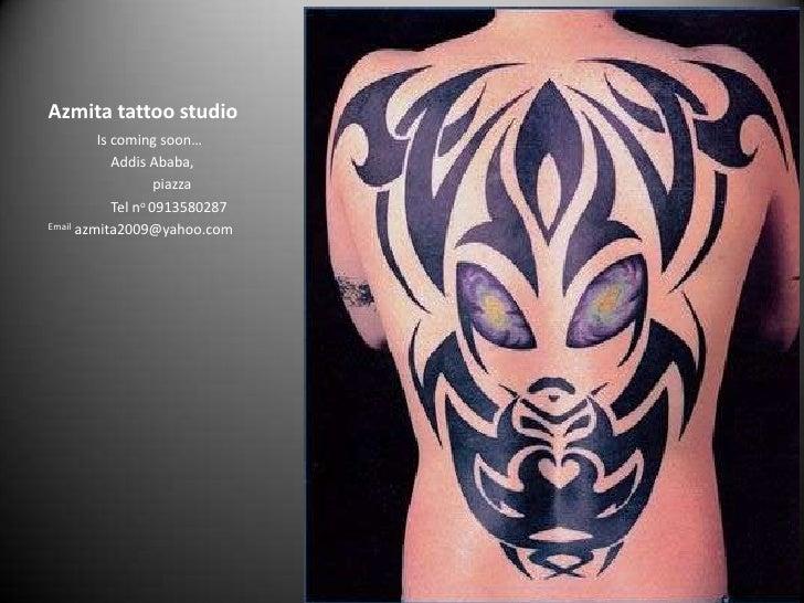 Azmita tattoo studio<br />              Is coming soon…<br />                  Addis Ababa,<br />                         ...